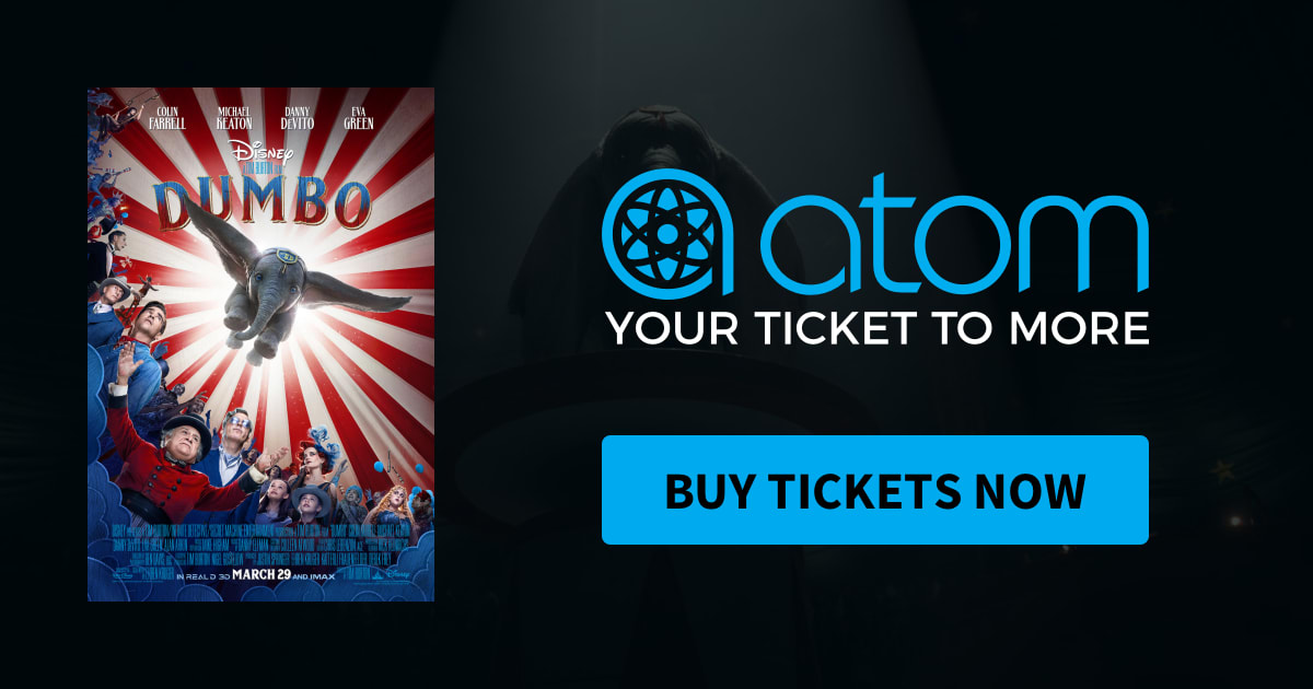 Dumbo | Showtimes, Tickets & Reviews - Atom Tickets