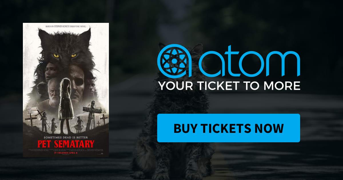 Pet Sematary | Showtimes, Tickets & Reviews - Atom Tickets