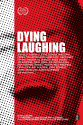 Dying Laughing Movie Poster