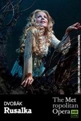 The Metropolitan Opera: Rusalka - Find showtimes & theaters