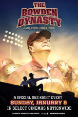 The Bowden Dynasty - Live Premiere Event - Find showtimes & theaters